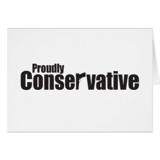 Proudly Conservative Card
