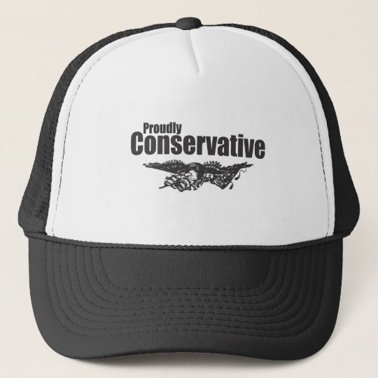 Proudly Conservative with Eagle Trucker Hat