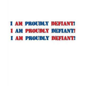 Proudly Defiant 3 shirt