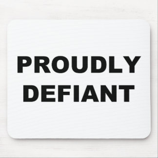 Proudly Defiant Mouse Pad