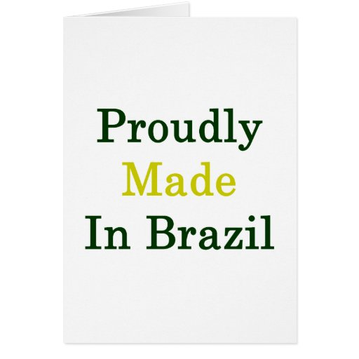 Proudly Made In Brazil Stationery Note Card