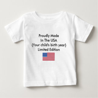 Proudly Made In The USA Limited Edition Customize Baby T-Shirt