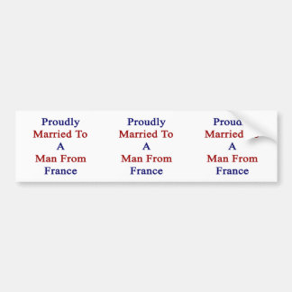 Proudly Married To A Man From France Car Bumper Sticker