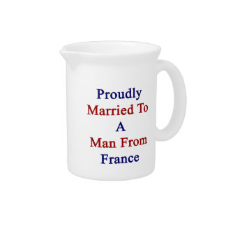 Proudly Married To A Man From France Pitcher