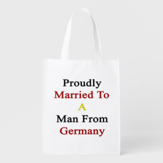 Proudly Married To A Man From Germany Grocery Bag