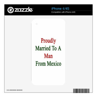 Proudly Married To A Man From Mexico iPhone 4 Decals