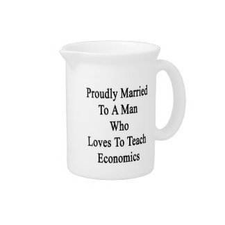 Proudly Married To A Man Who Loves To Teach Econom Beverage Pitcher