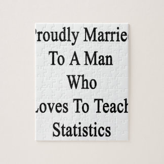Proudly Married To A Man Who Loves To Teach Statis Puzzle