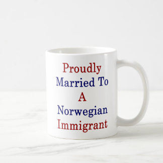 Proudly Married To A Norwegian Immigrant Coffee Mug
