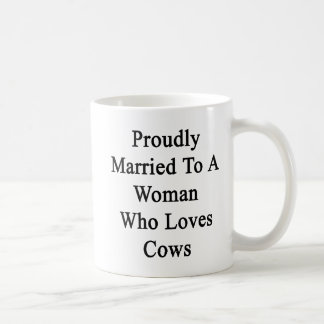 Proudly Married To A Woman Who Loves Cows Coffee Mug