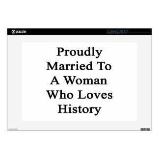 Proudly Married To A Woman Who Loves History Laptop Skins