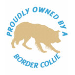 Proudly Owned By A Border Collie Tshirt