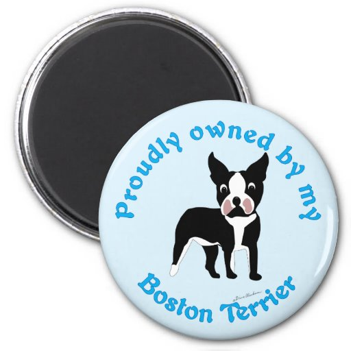 Proudly Owned by a Boston Terrier Magnets