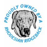 Proudly Owned By A Rhodesian Ridgeback Tshirt
