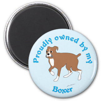 Proudly Owned by my Boxer 2 Inch Round Magnet