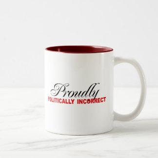 PROUDLY POLITICALLY INCORRECT COFFEE MUG