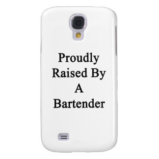 Proudly Raised By A Bartender Samsung Galaxy S4 Case