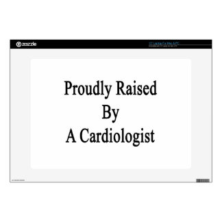 "Proudly Raised By A Cardiologist Skins For 15"" Laptops"