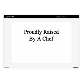 "Proudly Raised By A Chef Decal For 15"" Laptop"