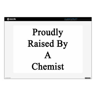 "Proudly Raised By A Chemist 15"" Laptop Skins"