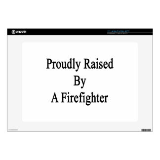 "Proudly Raised By A Firefighter 15"" Laptop Skin"