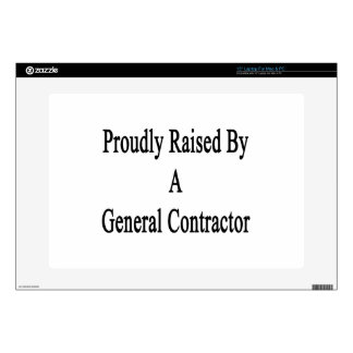 "Proudly Raised By A General Contractor 15"" Laptop Decal"