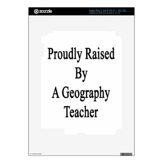 Proudly Raised By A Geography Teacher Decal For iPad 3