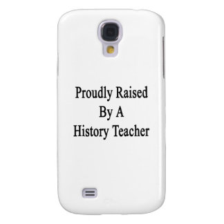 Proudly Raised By A History Teacher Galaxy S4 Case