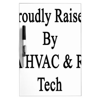 Proudly Raised By A HVAC R Tech Dry-Erase Board