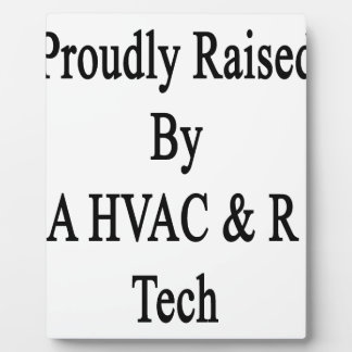 Proudly Raised By A HVAC R Tech Plaque