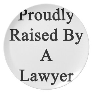 Proudly Raised By A Lawyer Plate