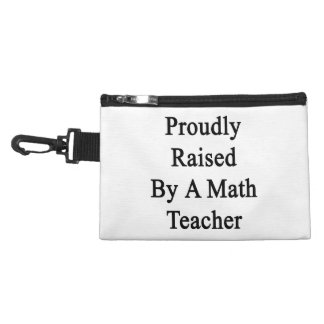 Proudly Raised By A Math Teacher Accessory Bags