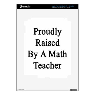 Proudly Raised By A Math Teacher iPad 3 Skins