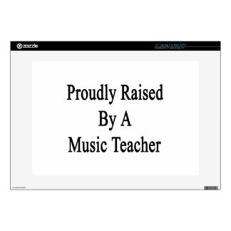 Proudly Raised By A Music Teacher Decals For Laptops