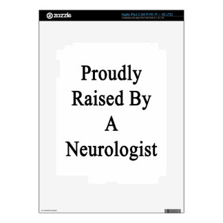 Proudly Raised By A Neurologist Skin For iPad 3