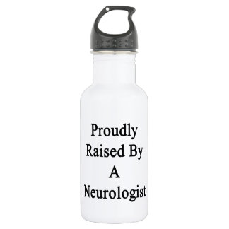 Proudly Raised By A Neurologist Water Bottle