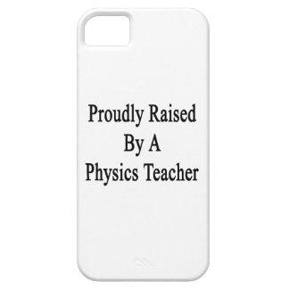 Proudly Raised By A Physics Teacher iPhone SE/5/5s Case