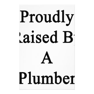 Proudly Raised By A Plumber Stationery