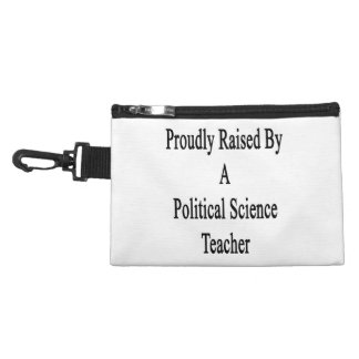 Proudly Raised By A Political Science Teacher Accessory Bag