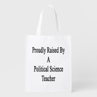 Proudly Raised By A Political Science Teacher Reusable Grocery Bag
