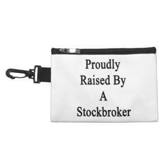 Proudly Raised By A Stockbroker Accessories Bag