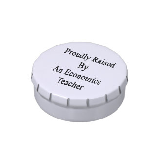 Proudly Raised By An Economics Teacher Candy Tins