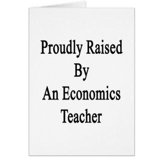 Proudly Raised By An Economics Teacher Card