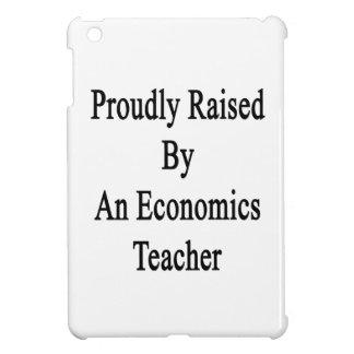 Proudly Raised By An Economics Teacher Cover For The iPad Mini