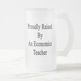 Proudly Raised By An Economics Teacher Frosted Glass Beer Mug