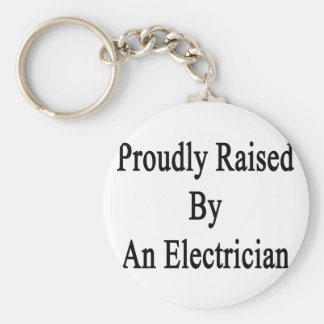 Proudly Raised By An Electrician Keychain