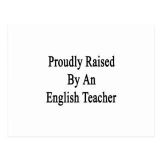 Proudly Raised By An English Teacher Postcard