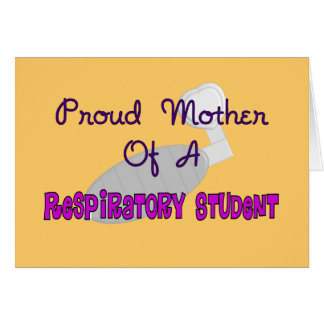 Pround Mother of a Respiratory Therapy Student Greeting Cards