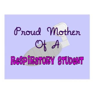 Pround Mother of a Respiratory Therapy Student Postcard