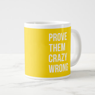 Prove Business Success Quotation Yellow Bold Giant Coffee Mug